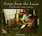 Roessel, Monty: Songs from the Loom: A Navajo Girl Learns to Weave (We Are Still Here : Native Americans Today)