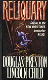 Preston, Douglas J.: Reliquary