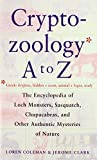 Coleman, Loren: The Cryptozoology a to Z: The Encyclopedia of Loch Monsters, Sasquatch, Chupacabras, and Other Authentic Mysteries of Nature