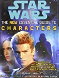 Wallace, Daniel: Star Wars: The New Essential Guide to Characters