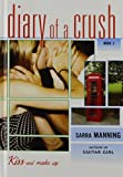 Manning, Sarra: Kiss and Make Up (Diary of a Crush)