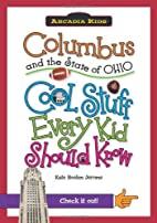 Columbus and the State of Ohio:: Cool Stuff…