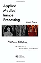 Applied medical image processing : a basic…
