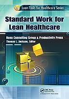 Standard Work for Lean Healthcare (Lean…