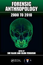 Forensic Anthropology: 2000 to 2010 by Sue…