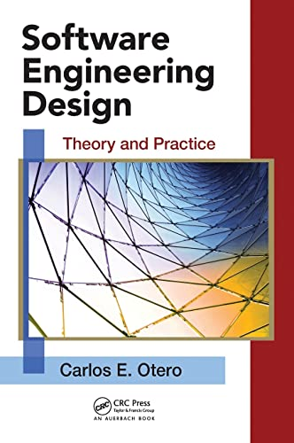 software-engineering-design-theory-and-practice-applied-software-engineering-series