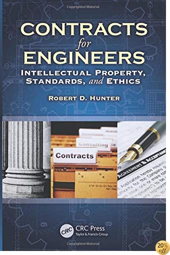 Contracts for Engineers: Intellectual Property, Standards, and Ethics