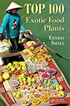 Top 100 Exotic Food Plants by Ernest Small