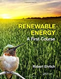 Ehrlich, Robert: Renewable Energy: A First Course