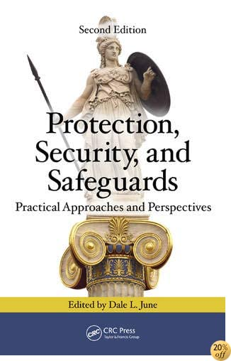 Protection, Security, and Safeguards: Practical Approaches and Perspectives, Second Edition