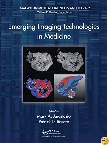 Emerging Imaging Technologies in Medicine (Imaging in Medical Diagnosis and Therapy)