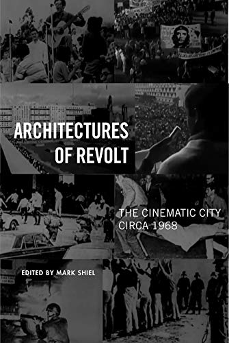 architectures-of-revolt-the-cinematic-city-circa-1968-urban-life-landscape-and-policy