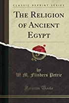 The religion of ancient Egypt by Sir W. M.…
