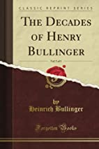 The Decades of Henry Bullinger, Vol. 5…