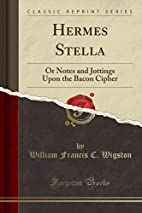Hermes Stella: Or Notes and Jottings Upon…