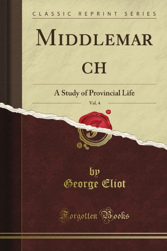 middlemarch-vol-4-a-study-of-provincial-life-classic-reprint