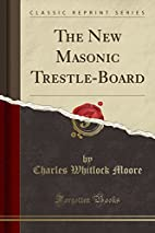 The New Masonic Trestleboard (Classic…