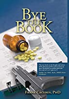 Bye The Book by Dr. Frank Caceres