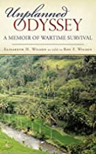 Unplanned Odyssey: A memoir of wartime…