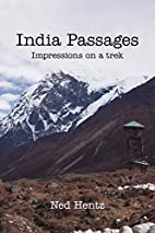 India Passages: Impressions on a Trek by Ned…