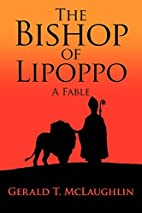 The Bishop of Lipoppo: A Fable by Gerald T.…