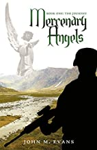 Mercenary Angels: Book One: The Journey by…
