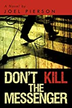 Don't Kill the Messenger: A Novel by…