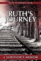 Ruth's Journey: A Survivor's…