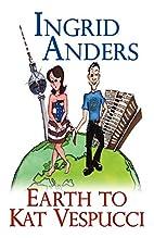 Earth to Kat Vespucci by Ingrid Anders