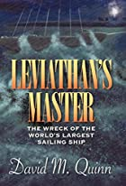 Leviathan's Master: The Wreck of the World's…