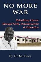 NO MORE WAR: Rebuilding Liberia through…