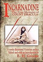 Incarnadine: The True Memoirs of Count…