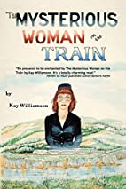 The Mysterious Woman on the Train by Kay…
