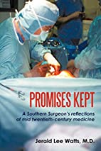 Promises Kept: A Southern Surgeon's…