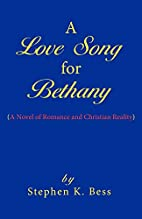 A Love Song for Bethany by Stephen K. Bess