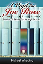 A Vigil for Joe Rose: Stories of Being Out…
