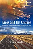 Alan Schwartz: Amos and the Cosmos: A Rollicking Journey             through America's Heart and Soul