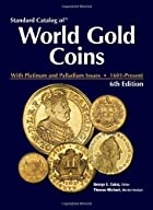 Standard Catalog of World Gold Coins by…