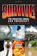 Survive!: The Disaster, Crisis and Emergency…
