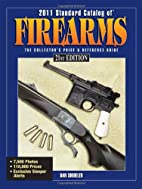 2011 Standard Catalog Of Firearms: The…