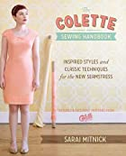 The Colette Sewing Handbook: Inspired Styles…