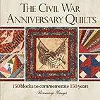 The Civil War Anniversary Quilts: 150 Blocks…