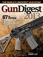 Gun Digest 2013 by Jerry Lee