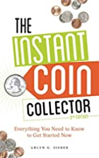 The Instant Coin Collector: Everything You…