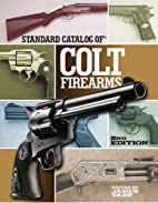 Standard Catalog of Colt Firearms by James…