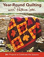 Year-Round Quilting With Patrick Lose: 24…