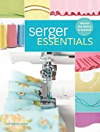 Serger Essentials: Master the Basics and…