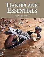 Handplane Essentials by Christopher Schwarz
