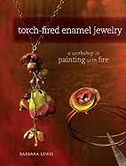 Torch-Fired Enamel Jewelry: A Workshop in…