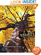 Splash 13 - Alternative Approaches: The Best of Watercolor